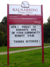 "Balnarring Public School, sign saying ""don't forget to nominate BPS on your community benefits card - Thanks Richies"""